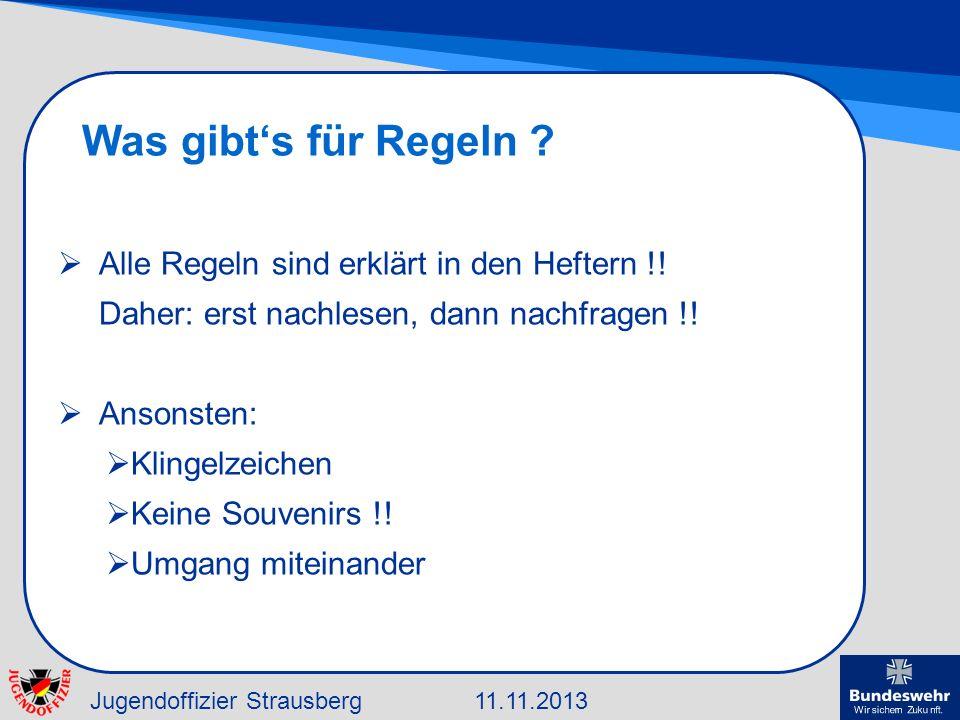 Jugendoffizier Strausberg11.11.2013 Was gibts für Regeln ? Alle Regeln sind erklärt in den Heftern !! Daher: erst nachlesen, dann nachfragen !! Ansons