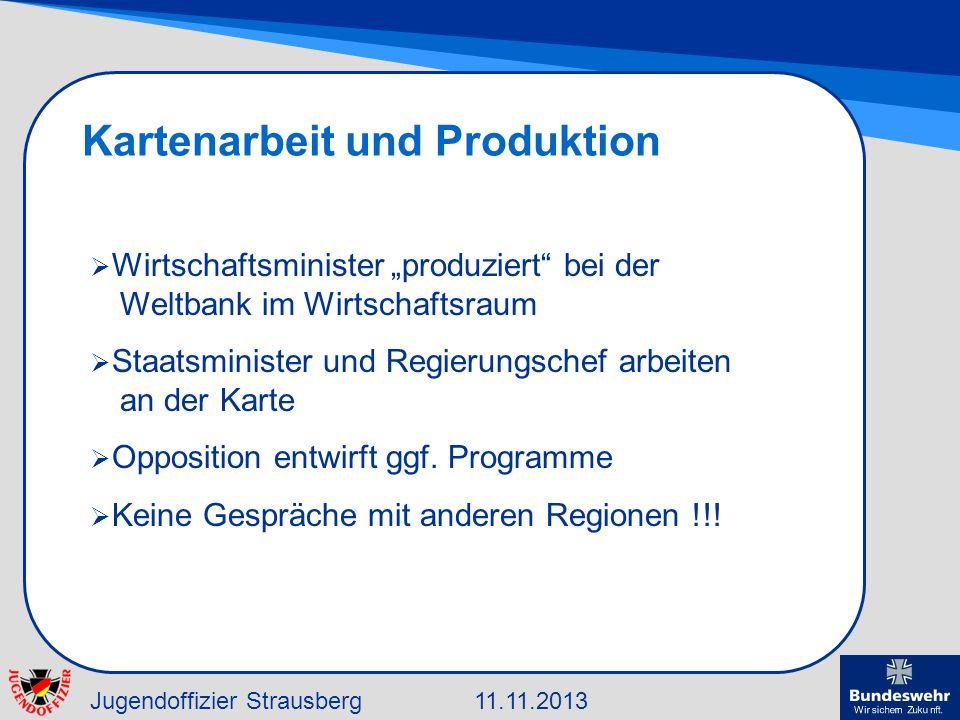Jugendoffizier Strausberg11.11.2013 Kartenarbeit und Produktion Wirtschaftsminister produziert bei der Weltbank im Wirtschaftsraum Staatsminister und