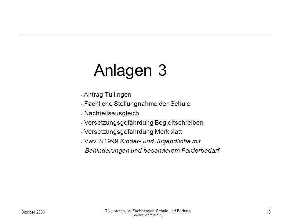 Oktober 2006 LRA Lörrach, V/ Fachbereich Schule und Bildung (Rüdlin, Walz, Weiß) 18 Anlagen 3 Antrag Tüllingen Fachliche Stellungnahme der Schule Nach