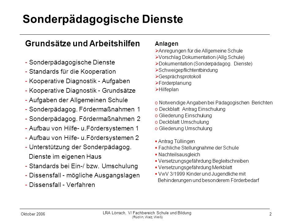 Oktober 2006 LRA Lörrach, V/ Fachbereich Schule und Bildung (Rüdlin, Walz, Weiß) 2 Sonderpädagogische Dienste - Sonderpädagogische Dienste - Standards