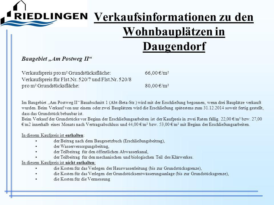 Verkaufsinformationen zu den Wohnbauplätzen in Daugendorf Baugebiet Am Postweg II Verkaufspreis pro m² Grundstücksfläche:66,00 /m² Verkaufspreis für F