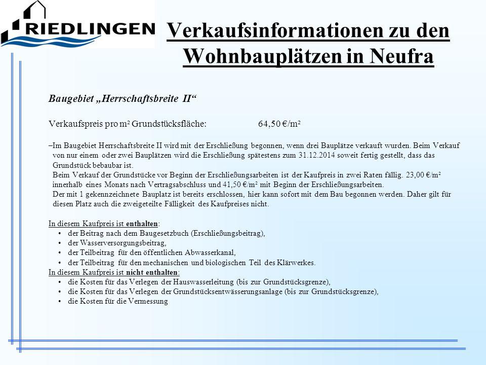 Verkaufsinformationen zu den Wohnbauplätzen in Neufra Baugebiet Herrschaftsbreite II Verkaufspreis pro m² Grundstücksfläche:64,50 /m² –Im Baugebiet He