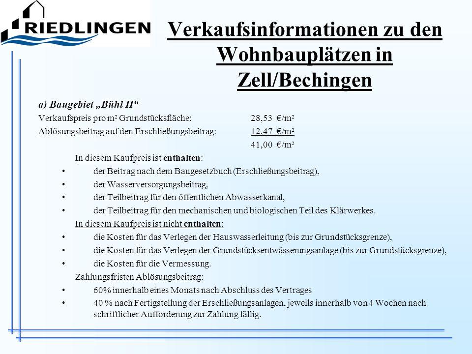 Verkaufsinformationen zu den Wohnbauplätzen in Zell/Bechingen a) Baugebiet Bühl II Verkaufspreis pro m² Grundstücksfläche:28,53 /m² Ablösungsbeitrag a