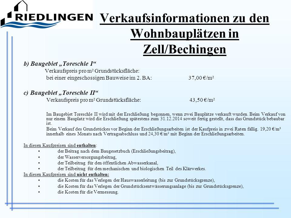 Verkaufsinformationen zu den Wohnbauplätzen in Zell/Bechingen b) Baugebiet Toreschle I Verkaufspreis pro m² Grundstücksfläche: bei einer eingeschossig