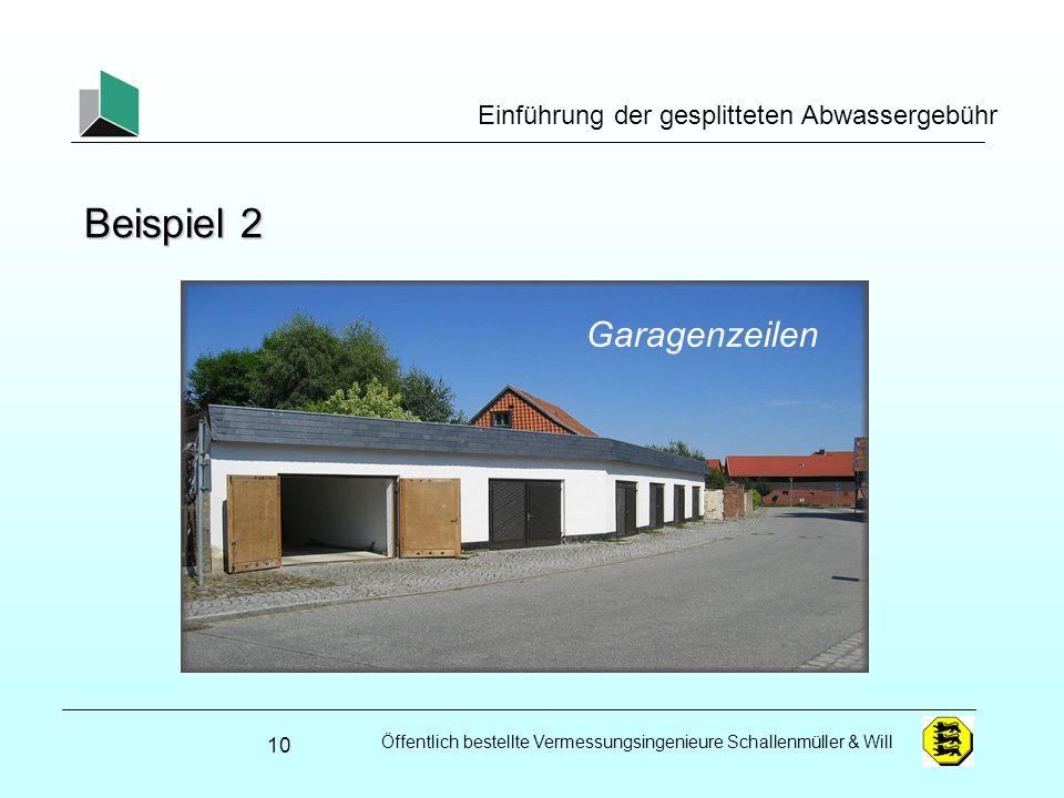 Öffentlich bestellte Vermessungsingenieure Schallenmüller & Will Einführung der gesplitteten Abwassergebühr Beispiel 2 10 Garagenzeilen