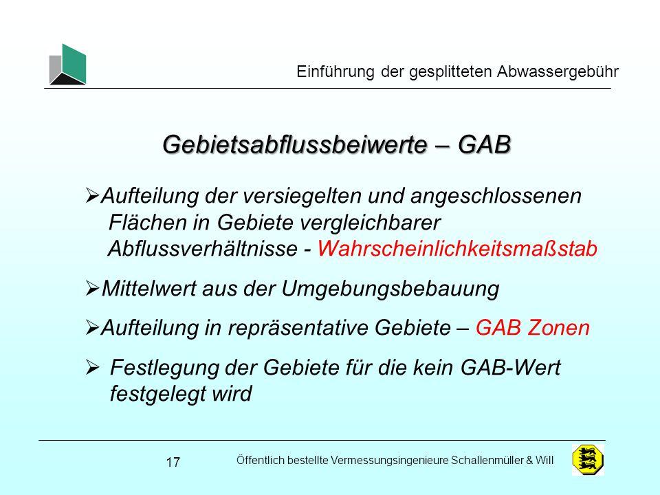 Öffentlich bestellte Vermessungsingenieure Schallenmüller & Will Einführung der gesplitteten Abwassergebühr Gebietsabflussbeiwerte – GAB Aufteilung de