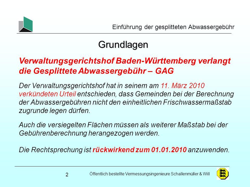 Öffentlich bestellte Vermessungsingenieure Schallenmüller & Will Einführung der gesplitteten Abwassergebühr Grundlagen Verwaltungsgerichtshof Baden-Wü
