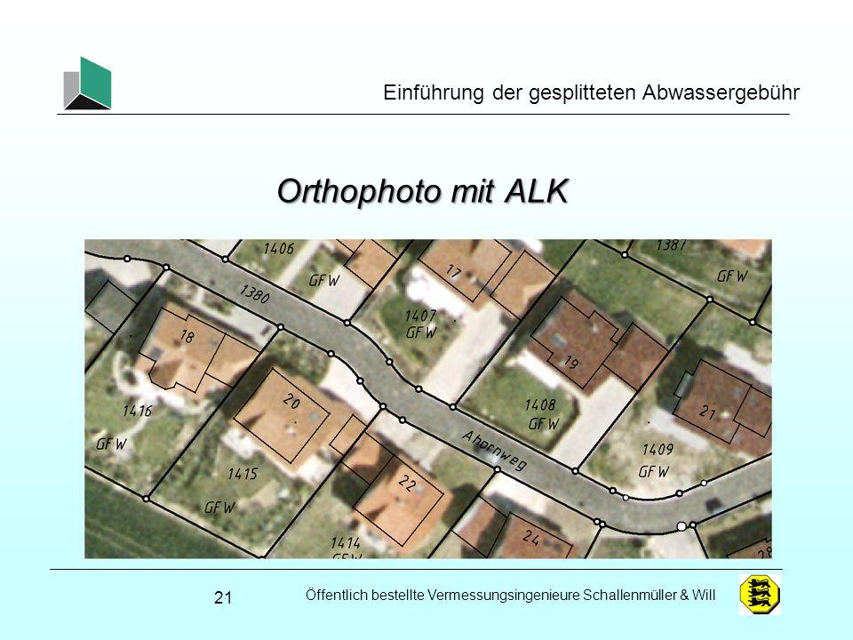 Öffentlich bestellte Vermessungsingenieure Schallenmüller & Will Einführung der gesplitteten Abwassergebühr Orthophoto mit ALK 21