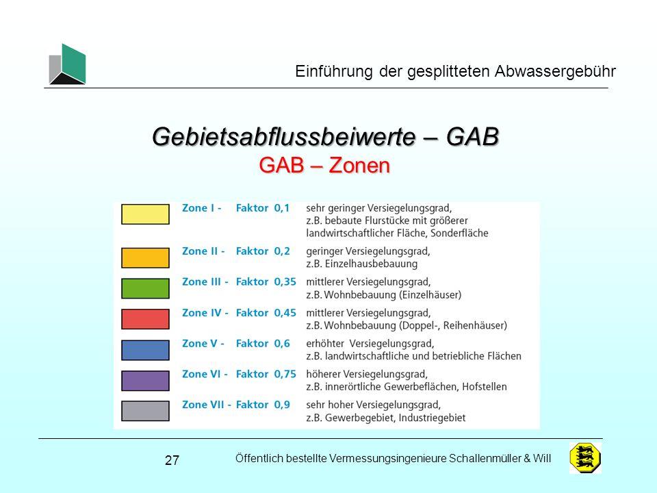 Öffentlich bestellte Vermessungsingenieure Schallenmüller & Will Einführung der gesplitteten Abwassergebühr Gebietsabflussbeiwerte – GAB GAB – Zonen 2