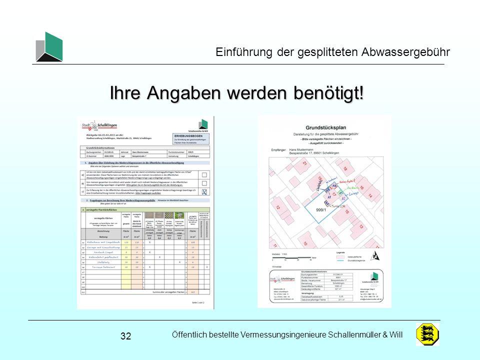 Öffentlich bestellte Vermessungsingenieure Schallenmüller & Will Einführung der gesplitteten Abwassergebühr Ihre Angaben werden benötigt! 32