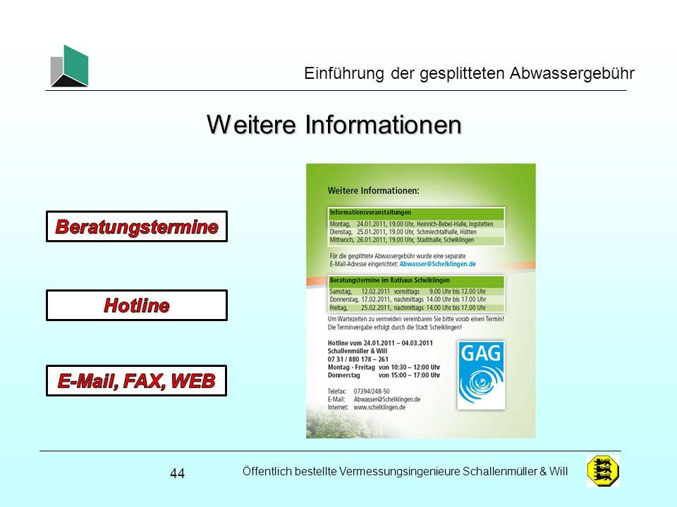 Öffentlich bestellte Vermessungsingenieure Schallenmüller & Will Einführung der gesplitteten Abwassergebühr Weitere Informationen 44