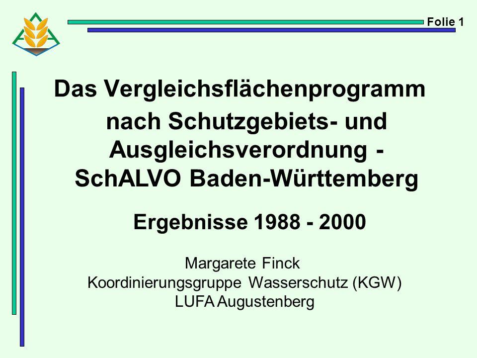 Das Vergleichsflächenprogramm nach Schutzgebiets- und Ausgleichsverordnung - SchALVO Baden-Württemberg Ergebnisse 1988 - 2000 Margarete Finck Koordini