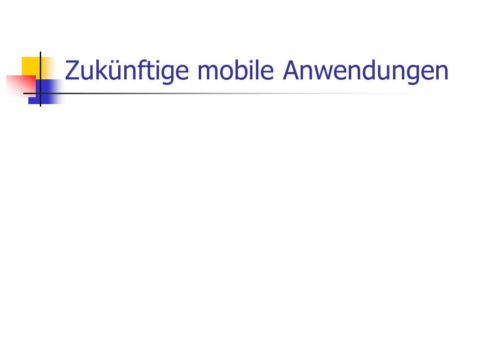 Zukünftige mobile Anwendungen