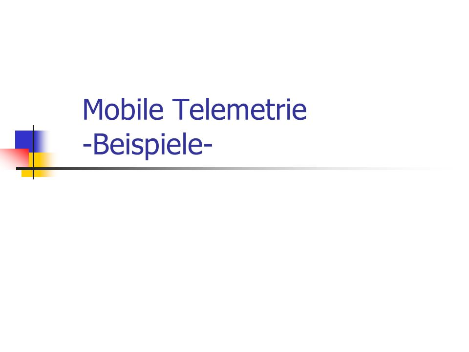 Mobile Telemetrie -Beispiele-
