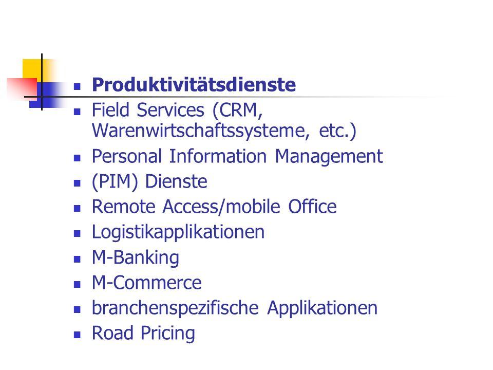 Produktivitätsdienste Field Services (CRM, Warenwirtschaftssysteme, etc.) Personal Information Management (PIM) Dienste Remote Access/mobile Office Lo