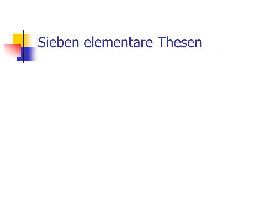 Sieben elementare Thesen