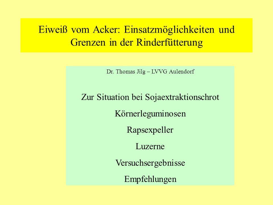 Eiweiß vom Acker: Einsatzmöglichkeiten und Grenzen in der Rinderfütterung Dr. Thomas Jilg – LVVG Aulendorf Zur Situation bei Sojaextraktionschrot Körn