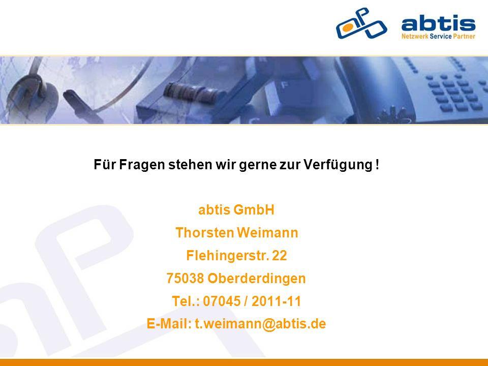 Für Fragen stehen wir gerne zur Verfügung ! abtis GmbH Thorsten Weimann Flehingerstr. 22 75038 Oberderdingen Tel.: 07045 / 2011-11 E-Mail: t.weimann@a