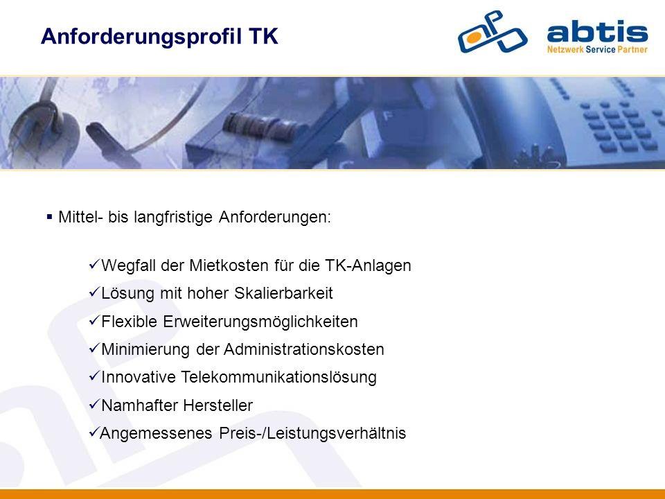 Anforderungsprofil TK IT - Security Mittel- bis langfristige Anforderungen: Wegfall der Mietkosten für die TK-Anlagen Lösung mit hoher Skalierbarkeit