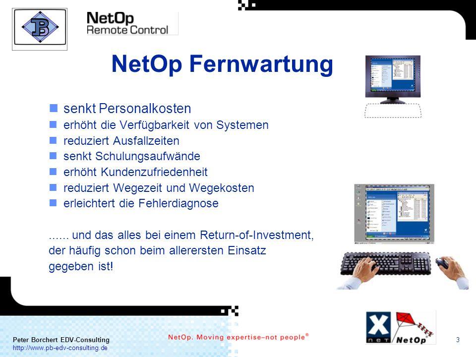 a COMMUNICATION Peter Borchert EDV-Consulting http://www.pb-edv-consulting.de 3 NetOp Fernwartung nsenkt Personalkosten nerhöht die Verfügbarkeit von