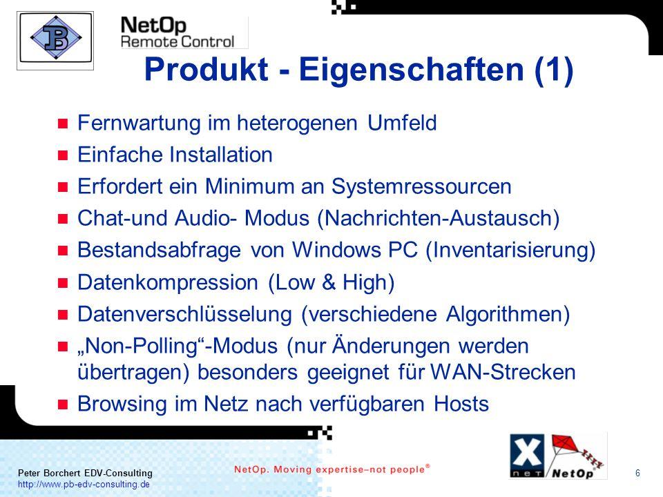 a COMMUNICATION Peter Borchert EDV-Consulting http://www.pb-edv-consulting.de 6 Produkt - Eigenschaften (1) n Fernwartung im heterogenen Umfeld n Einf