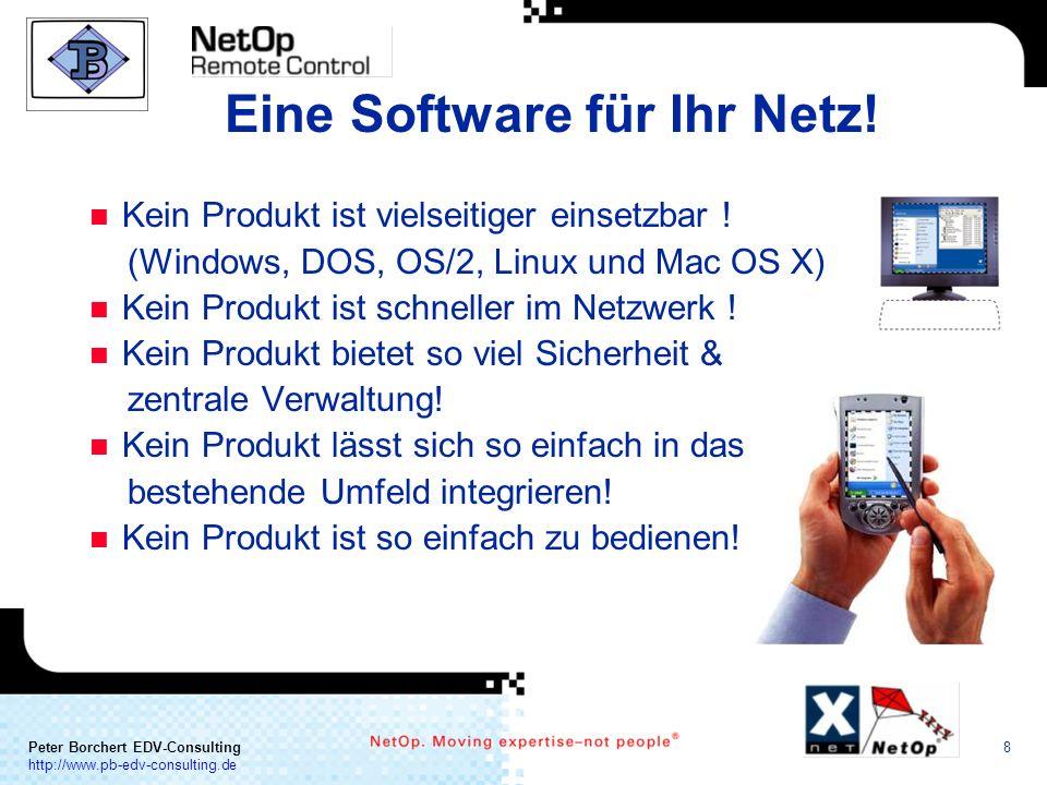 a COMMUNICATION Peter Borchert EDV-Consulting http://www.pb-edv-consulting.de 8 Eine Software für Ihr Netz! n Kein Produkt ist vielseitiger einsetzbar