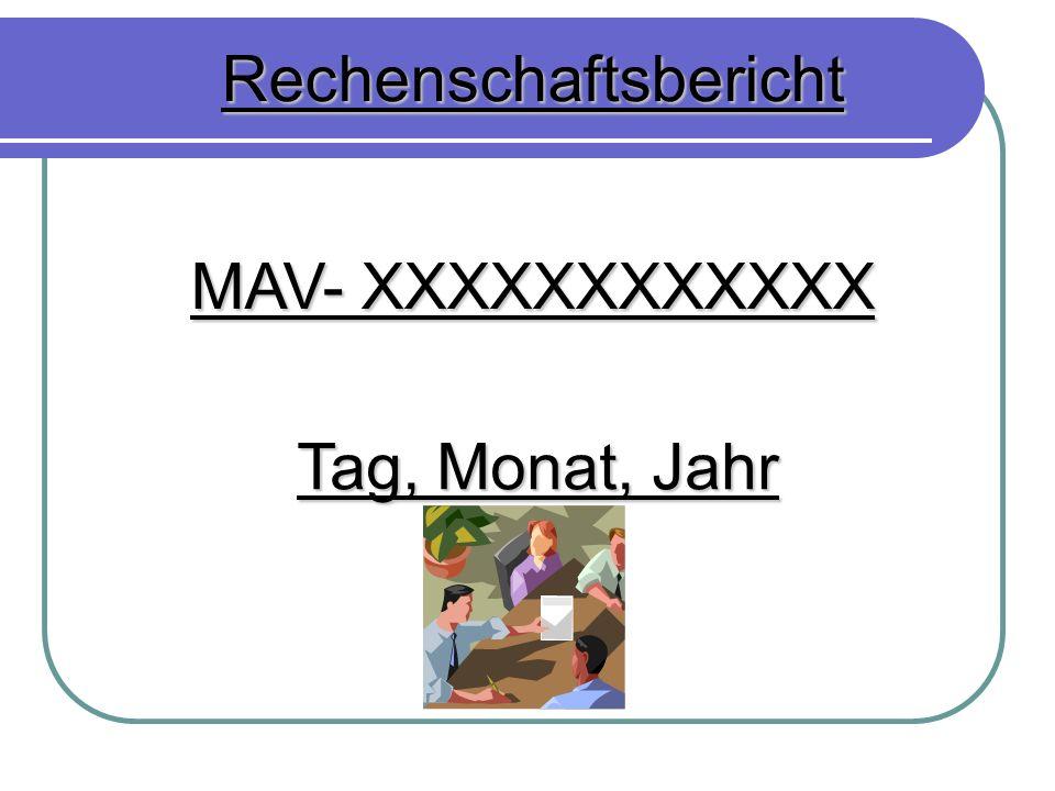 MAV- XXXXXXXXXXXX Rechenschaftsbericht Tag, Monat, Jahr