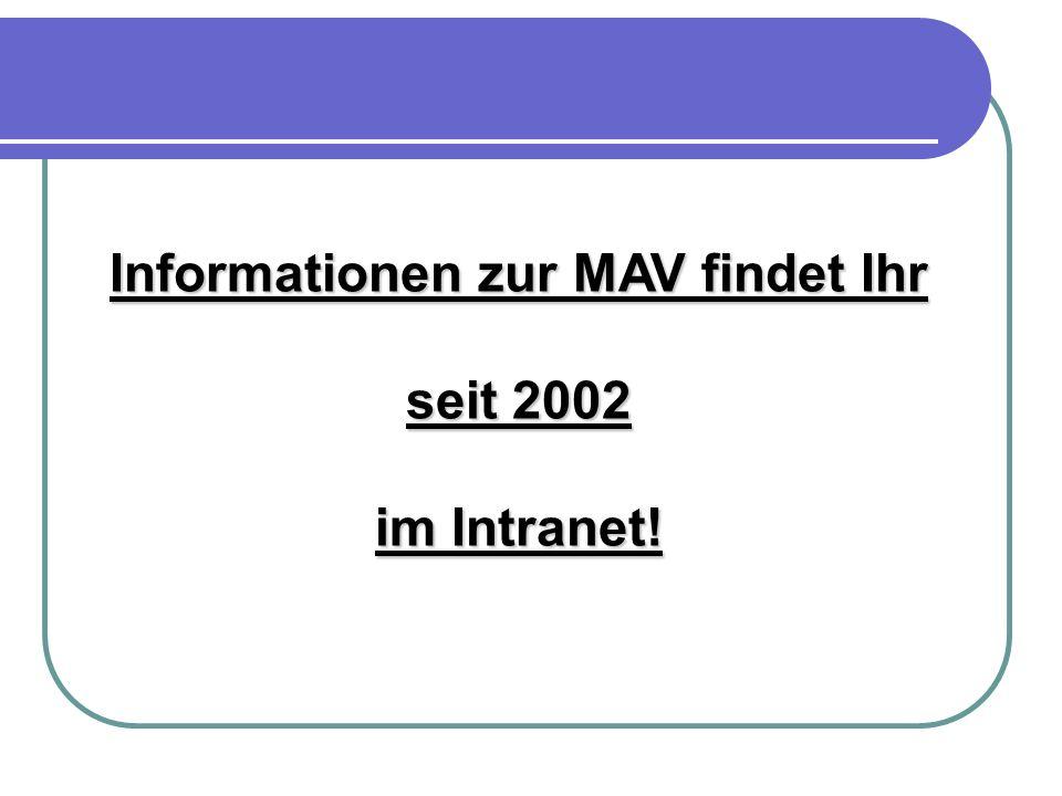 Informationen zur MAV findet Ihr seit 2002 im Intranet!
