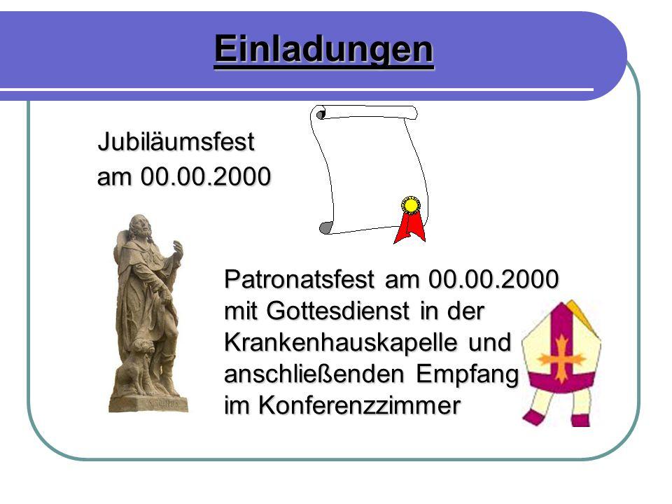 Einladungen Jubiläumsfest Jubiläumsfest am 00.00.2000 am 00.00.2000 Patronatsfest am 00.00.2000 Patronatsfest am 00.00.2000 mit Gottesdienst in der mi