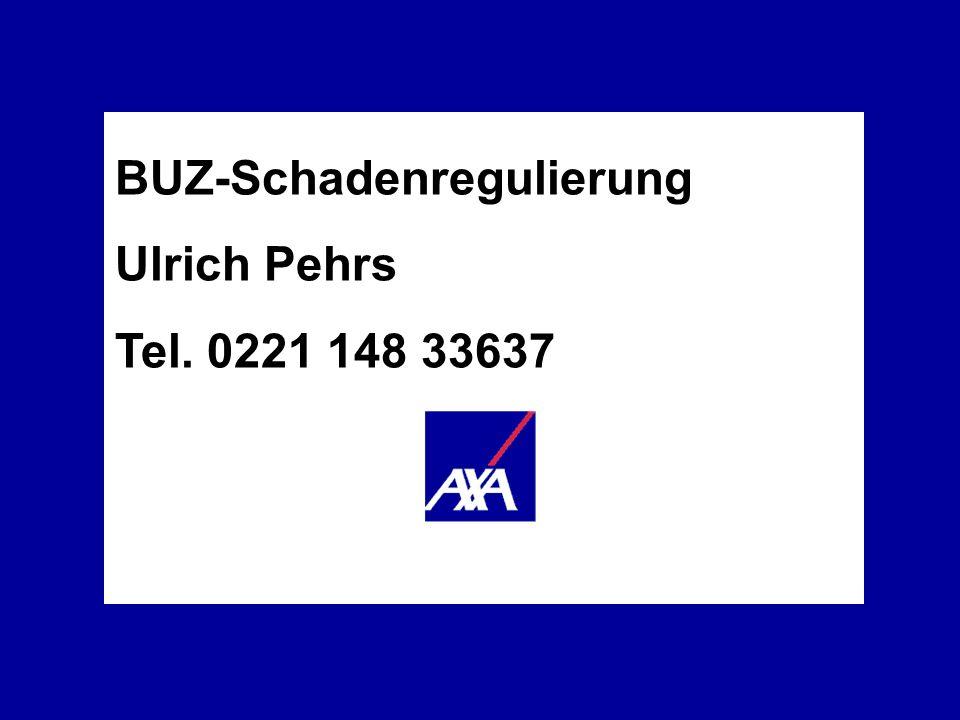 Die Berufs- unfähigkeits- versicherung AXA Lebensversicherung AG BUZ-Schadenregulierung Ulrich Pehrs Tel. 0221 148 33637