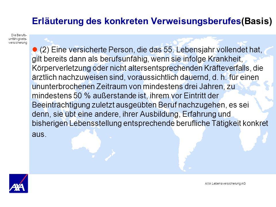 Die Berufs- unfähigkeits- versicherung AXA Lebensversicherung AG Erläuterung des konkreten Verweisungsberufes(Basis) (2) Eine versicherte Person, die