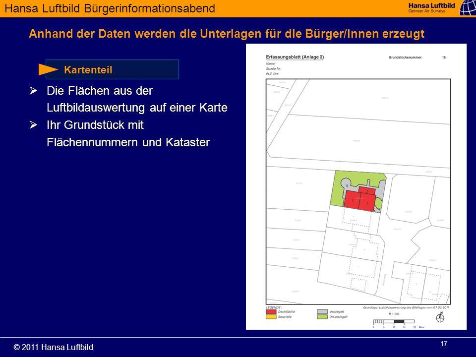 Hansa Luftbild Bürgerinformationsabend © 2011 Hansa Luftbild 17 Die Flächen aus der Luftbildauswertung auf einer Karte Ihr Grundstück mit Flächennumme
