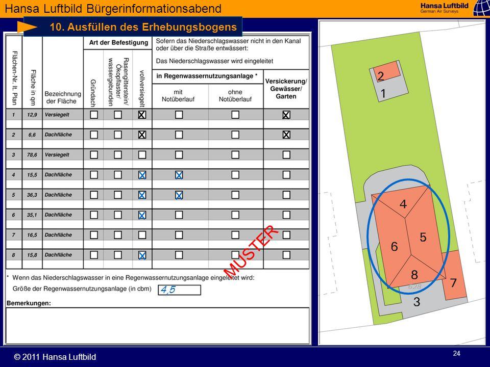 Hansa Luftbild Bürgerinformationsabend © 2011 Hansa Luftbild 24 10. Ausfüllen des Erhebungsbogens X X X X X X X X X X 4,5 MUSTER