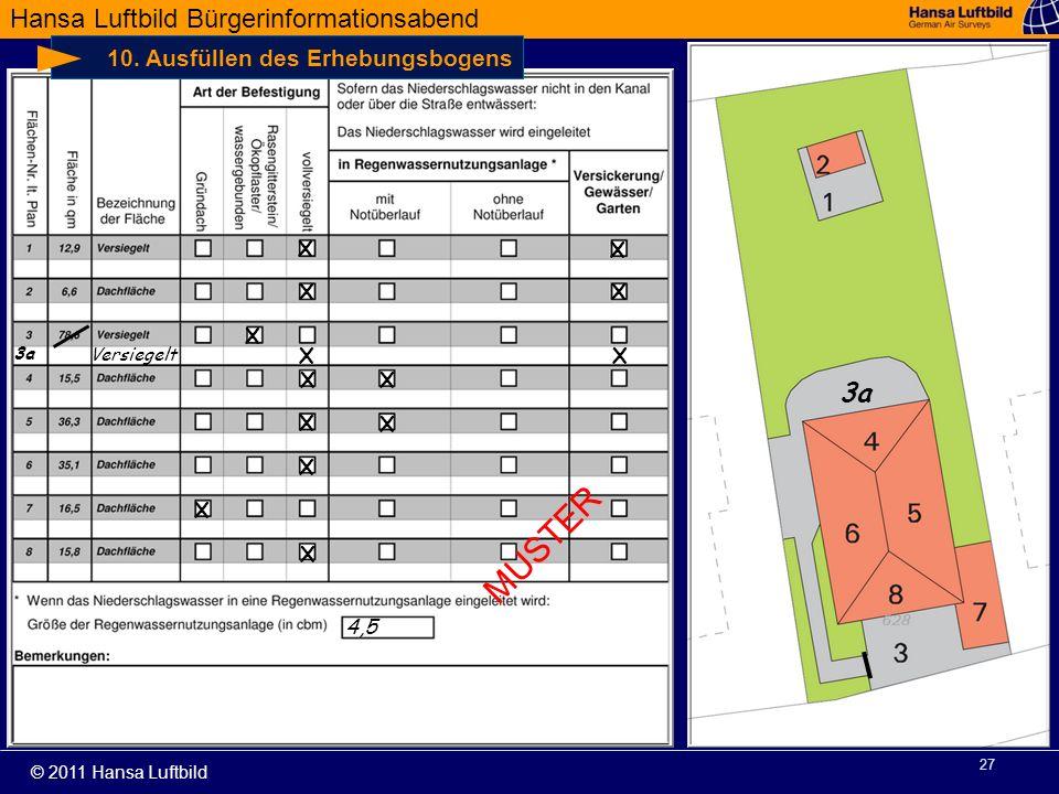 Hansa Luftbild Bürgerinformationsabend © 2011 Hansa Luftbild 27 10. Ausfüllen des Erhebungsbogens X X X X X X X X X X X 3a X X X 4,5 Versiegelt MUSTER