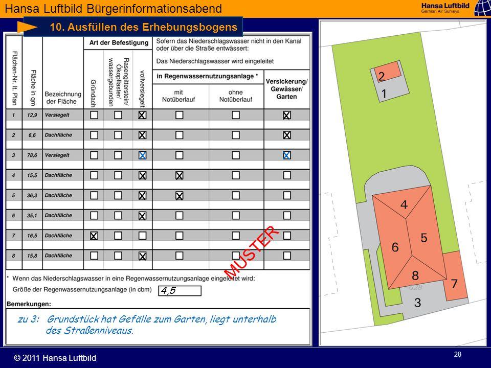 Hansa Luftbild Bürgerinformationsabend © 2011 Hansa Luftbild 28 10. Ausfüllen des Erhebungsbogens X X X X X X X X X X X X 4,5 X zu 3: Grundstück hat G