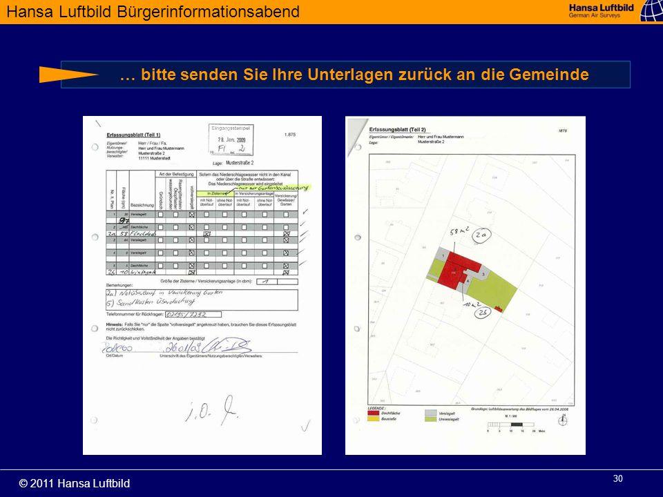 Hansa Luftbild Bürgerinformationsabend © 2011 Hansa Luftbild 30 … bitte senden Sie Ihre Unterlagen zurück an die Gemeinde