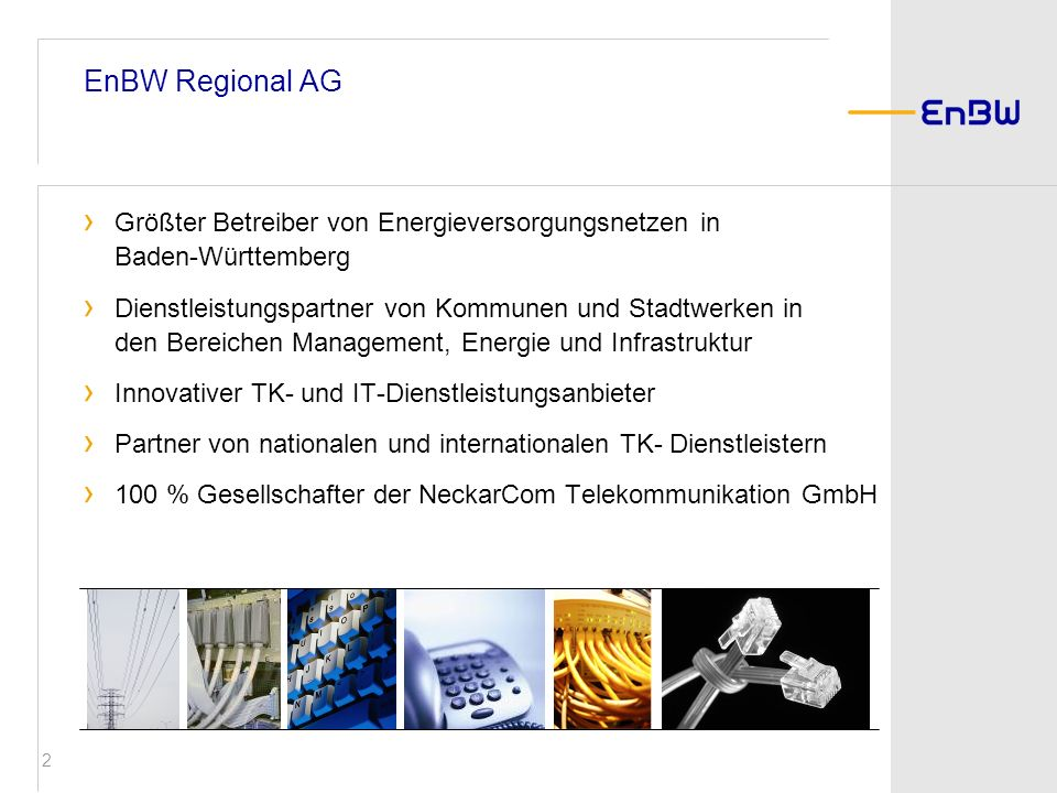 2 EnBW Regional AG Größter Betreiber von Energieversorgungsnetzen in Baden-Württemberg Dienstleistungspartner von Kommunen und Stadtwerken in den Bere