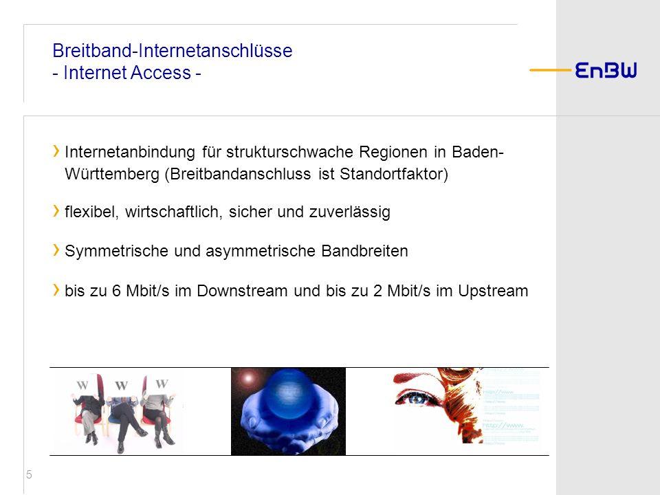 5 Breitband-Internetanschlüsse - Internet Access - Internetanbindung für strukturschwache Regionen in Baden- Württemberg (Breitbandanschluss ist Stand