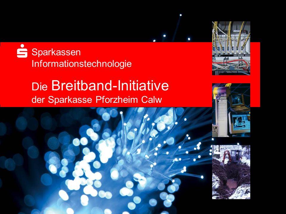 Sparkassen Informationstechnologie Die Breitband-Initiative der Sparkasse Pforzheim Calw