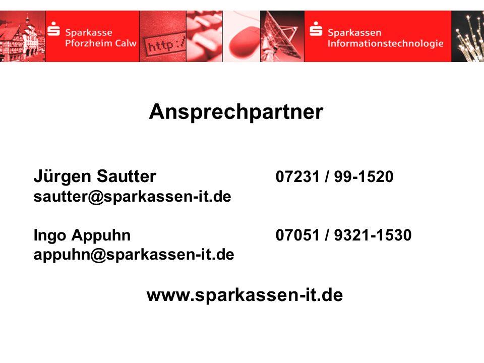 Jürgen Sautter 07231 / 99-1520 sautter@sparkassen-it.de Ingo Appuhn 07051 / 9321-1530 appuhn@sparkassen-it.de www.sparkassen-it.de Ansprechpartner