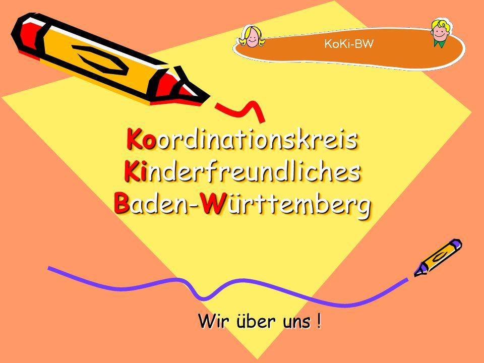 Koordinationskreis Kinderfreundliches Baden-Württemberg Wir über uns !
