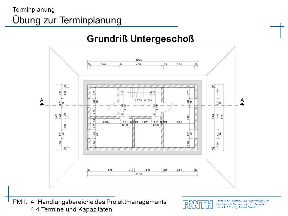 Lehrstuhl für Baubetrieb und Projektmanagement ibb - Institut für Baumaschinen und Baubetrieb Univ.- Prof. Dr.- Ing. Rainard Osebold PM I: 4. Handlung