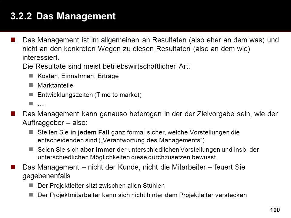 100 3.2.2Das Management Das Management ist im allgemeinen an Resultaten (also eher an dem was) und nicht an den konkreten Wegen zu diesen Resultaten (also an dem wie) interessiert.