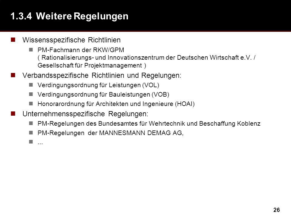 26 1.3.4Weitere Regelungen Wissensspezifische Richtlinien PM-Fachmann der RKW/GPM ( Rationalisierungs- und Innovationszentrum der Deutschen Wirtschaft e.V.