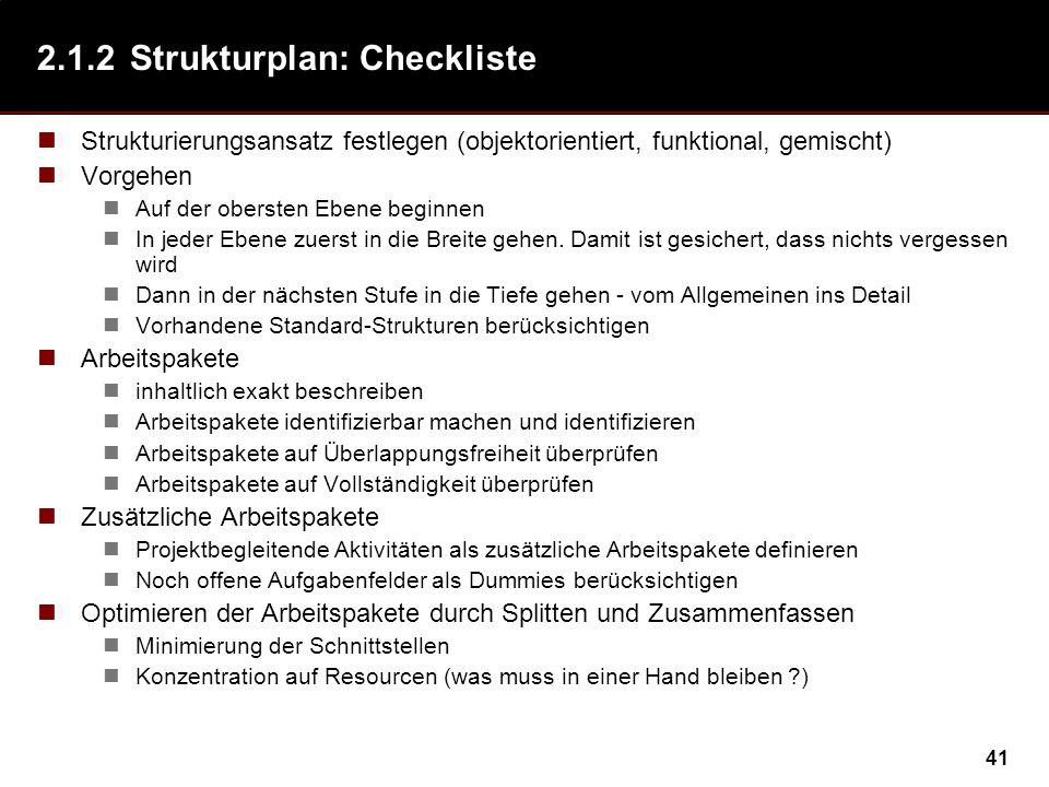 41 2.1.2Strukturplan: Checkliste Strukturierungsansatz festlegen (objektorientiert, funktional, gemischt) Vorgehen Auf der obersten Ebene beginnen In jeder Ebene zuerst in die Breite gehen.