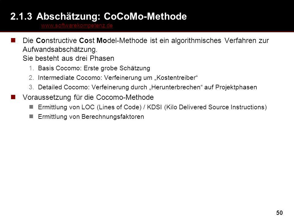 50 2.1.3Abschätzung: CoCoMo-Methode Die Constructive Cost Model-Methode ist ein algorithmisches Verfahren zur Aufwandsabschätzung. Sie besteht aus dre