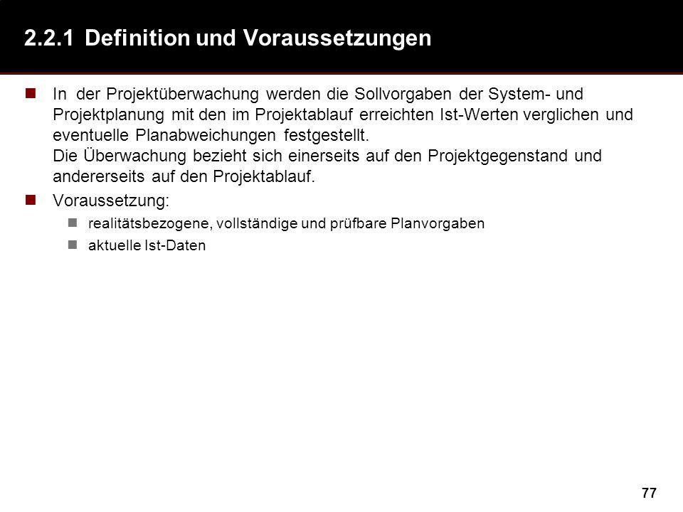 77 2.2.1Definition und Voraussetzungen In der Projektüberwachung werden die Sollvorgaben der System- und Projektplanung mit den im Projektablauf errei