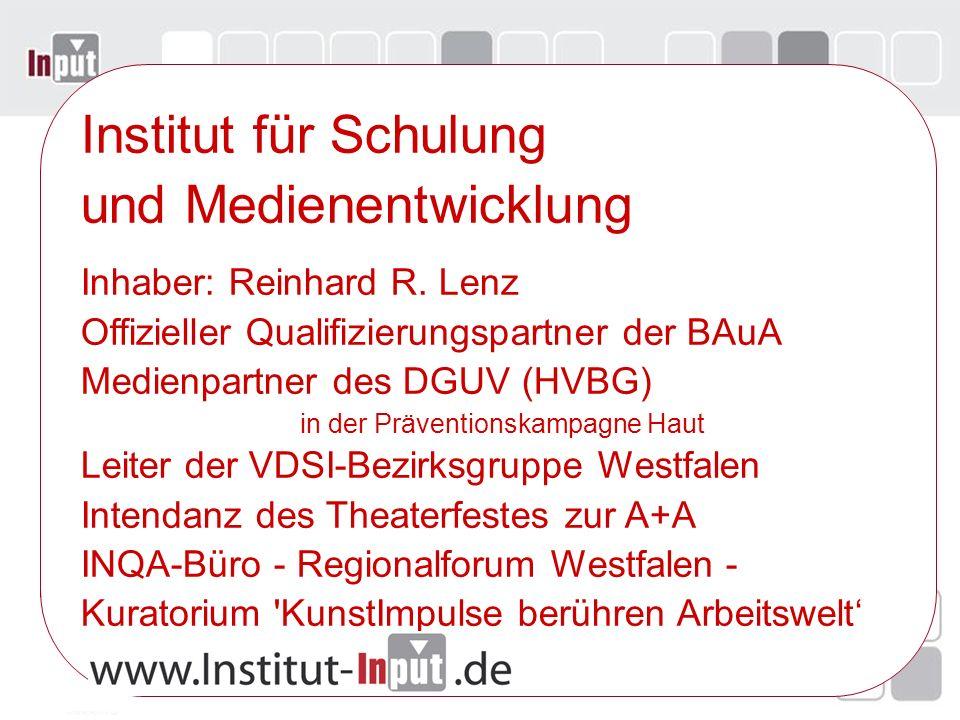 Institut für Schulung und Medienentwicklung Inhaber: Reinhard R. Lenz Offizieller Qualifizierungspartner der BAuA Medienpartner des DGUV (HVBG) in der