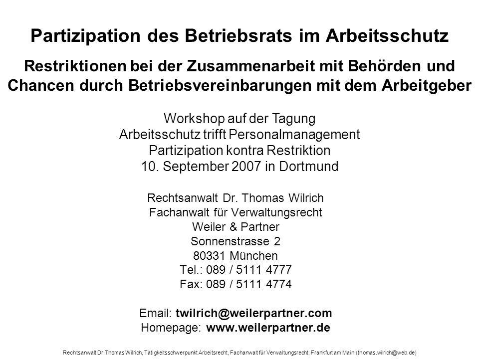 Rechtsanwalt Dr.Thomas Wilrich, Tätigkeitsschwerpunkt Arbeitsrecht, Fachanwalt für Verwaltungsrecht, Frankfurt am Main (thomas.wilrich@web.de) 12 Organisations- und Direktionsrecht ist eingeschränkt.