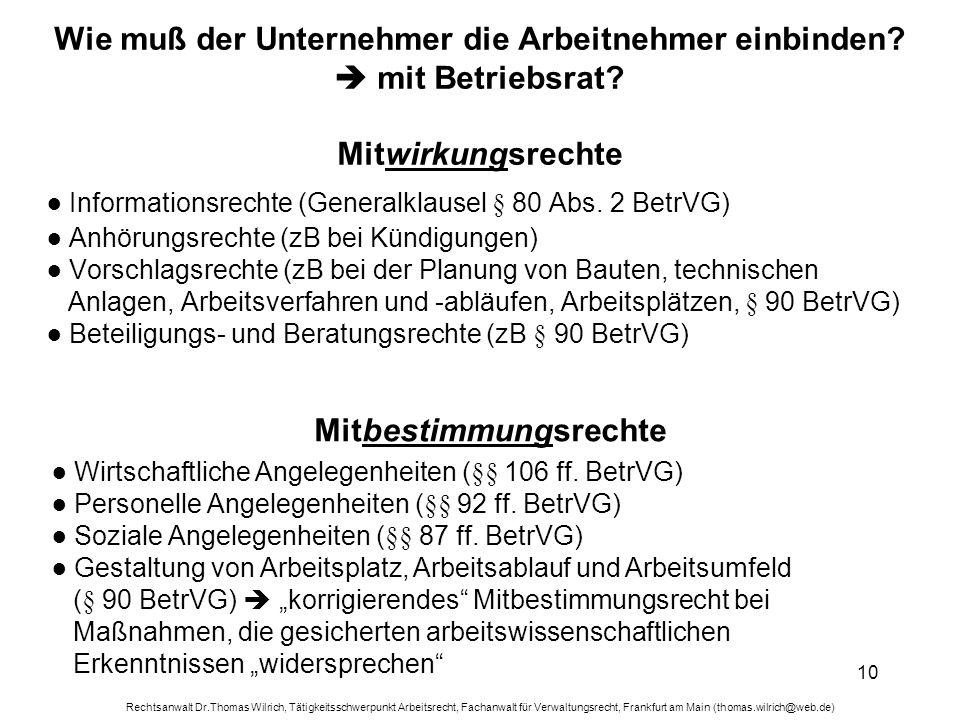 Rechtsanwalt Dr.Thomas Wilrich, Tätigkeitsschwerpunkt Arbeitsrecht, Fachanwalt für Verwaltungsrecht, Frankfurt am Main (thomas.wilrich@web.de) 10 Wie